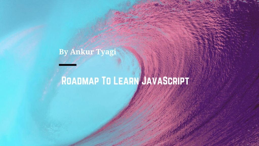 Roadmap To Learn JavaScript