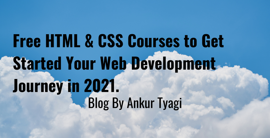 Free HTML & CSS Courses to Get Started Your Web Development Journey in 2021.