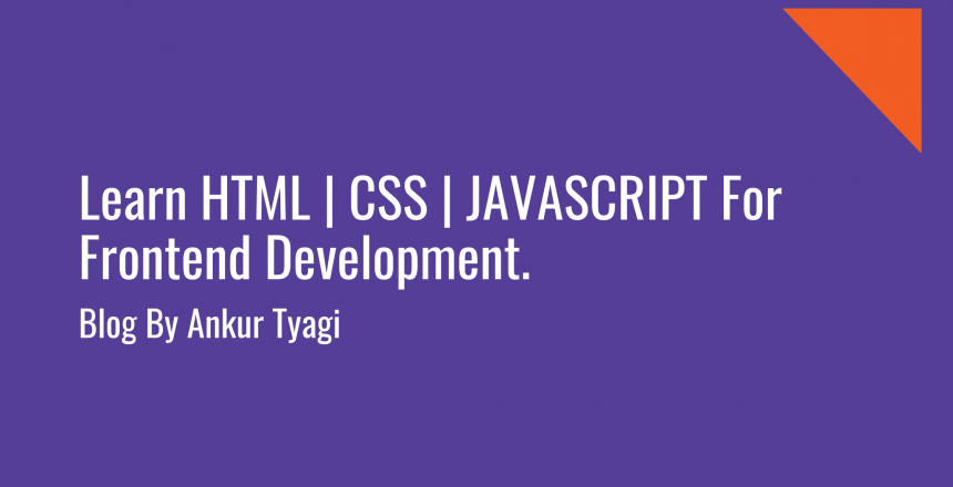 Learn HTML | CSS | JAVASCRIPT For Frontend Development.