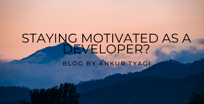 Staying Motivated as a Developer?